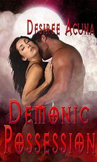 Demonic Possession by Desiree Acuna