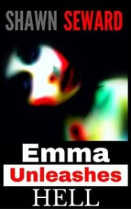 Emma Unleashes Hell by Shawn Seward