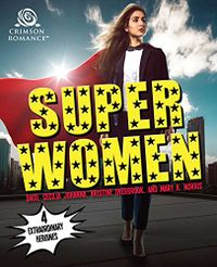 Super Women: 4 Extraordinary Heroines by Daco, Cecilia Johanna, Kristine Overbrook and Mary K. Norris