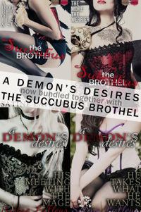 A Demon's Desires & The Succubus Brothel Bundle by Satine LaFleur