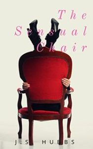 The Sensual Chair by J.S. Hubbs