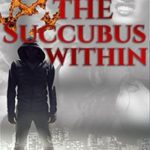The Succubus Within: The Chronicles of Demetri Risk by Arwen Chandler