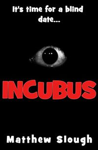Incubus by Matthew Slough