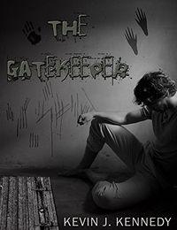 The Gatekeeper by Kevin J. Kennedy