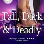 Tall, Dark and Deadly by Kharma Kelley