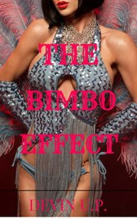 The Bimbo Effect by Devin U.P.
