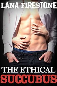 The Ethical Succubus by Lana Firestone