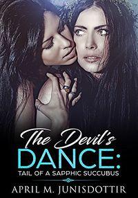 The Devil's Dance by April M. Junisdottir