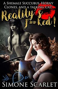 Reality's F**ked! by Simone Scarlet