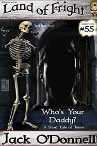 Who's Your Daddy?: A Short Tale of Terror by Jack O'Donnell