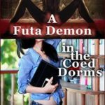 A Futa Demon in the Coed Dorms by Aleia Thorn