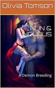 Nun and Incubus: A Demon Breeding by Olivia Tomson
