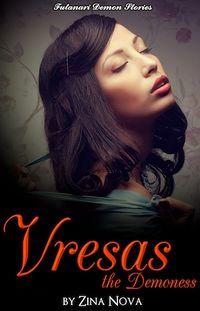 Futanari Demon Stories: Vresas the Demoness by Zina Nova