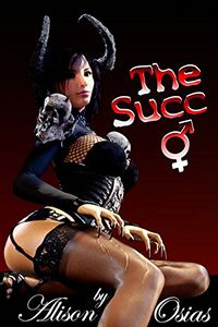 The Succ: Enslaved by the Futa Succubus by Alison Osias