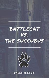 BattleCat Vs. The Succubus by Jack Bixby