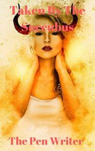 Taken By The Succubus: An Erotic Gender Bender Story by The Pen Writer