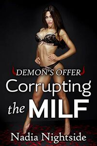 Demon's Offer - Corrupting The MILF by Nadia Nightside