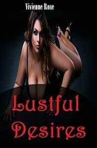 Lustful Desires by Vivienne Rose