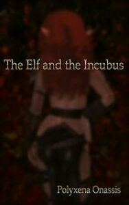 The Elf and the Incubus by Polyxena Onassis