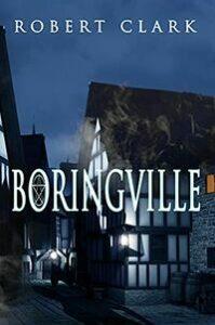 Boringville by Robert Clark