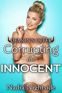 Demon's Offer - Corrupting The Innocent by Nadia Nightside