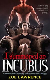 I Summoned an Incubus by Zoe Lawrence
