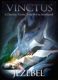 Vinctus: A Darkly Erotic Tale Set in Scotland by Jezebel