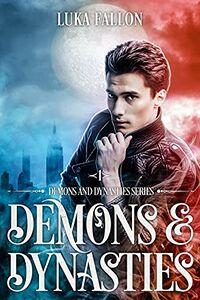 Demons & Dynasties by Luka Fallon