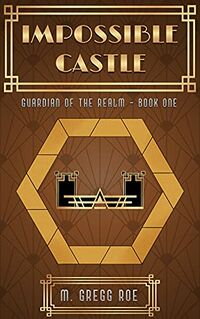 Impossible Castle by M. Gregg Roe