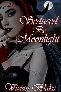 Seduced By Moonlight by Vivian Blake
