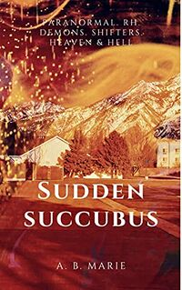 Sudden Succubus by A.B. Marie