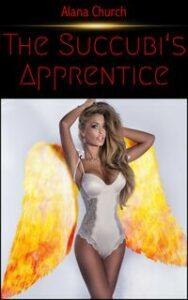 The Succubi's Apprentice by Alana Church