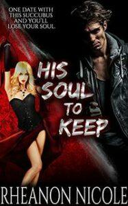 His Soul to Keep by Rheanon Nicole